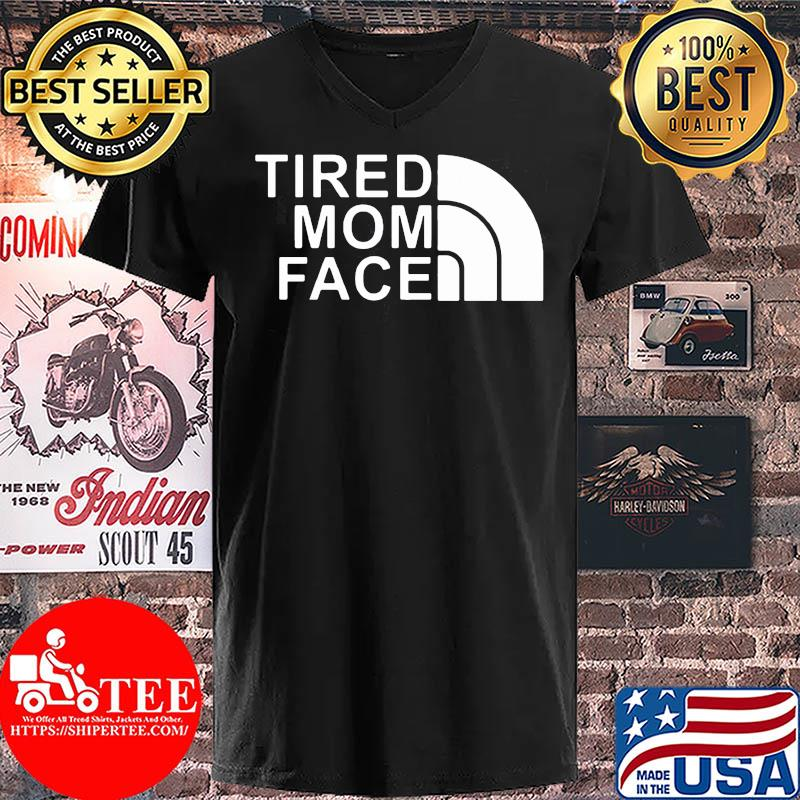 Official The Tired Mom Face Shirt V-neck