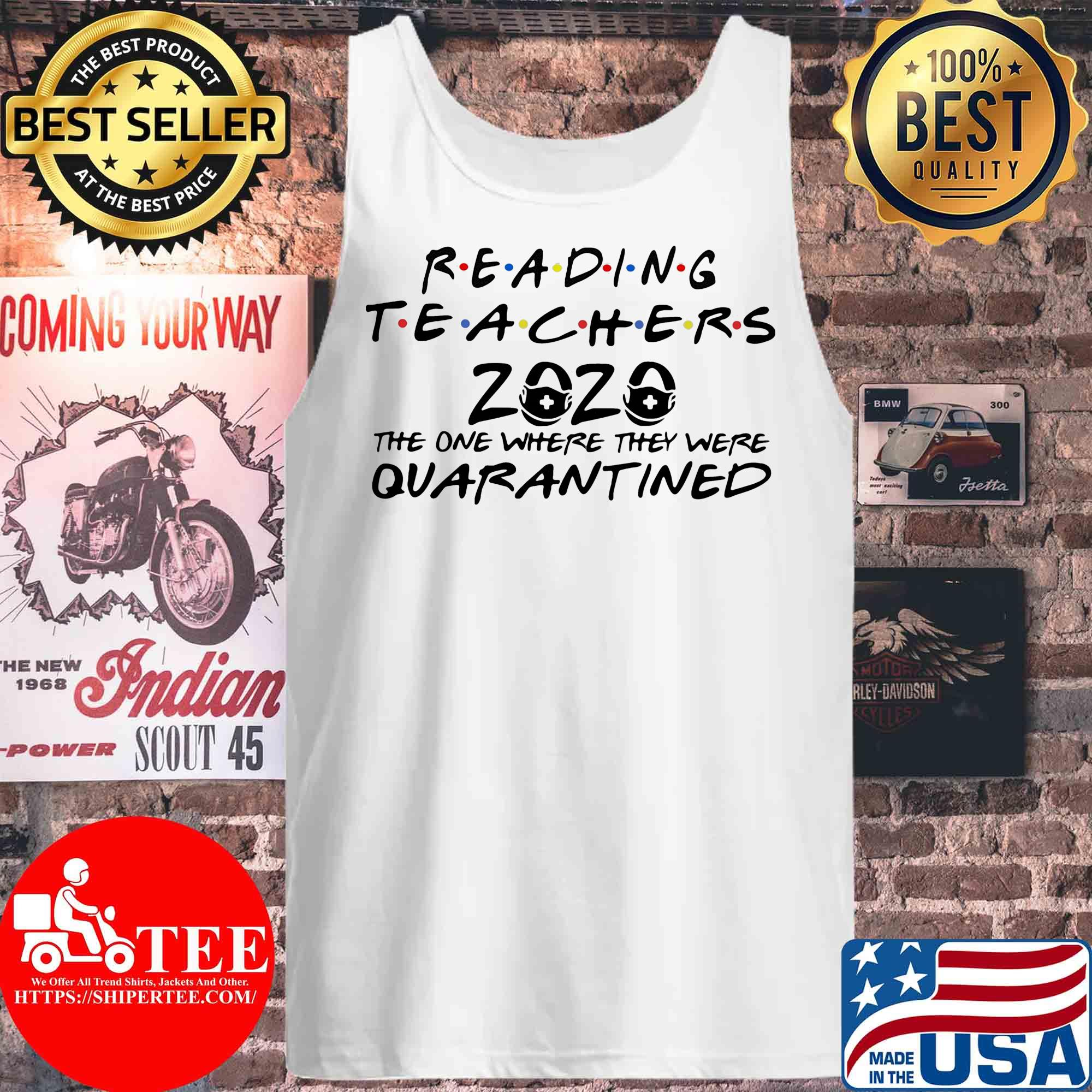 Reading teachers 2020 the one where they were quarantined s Tank top