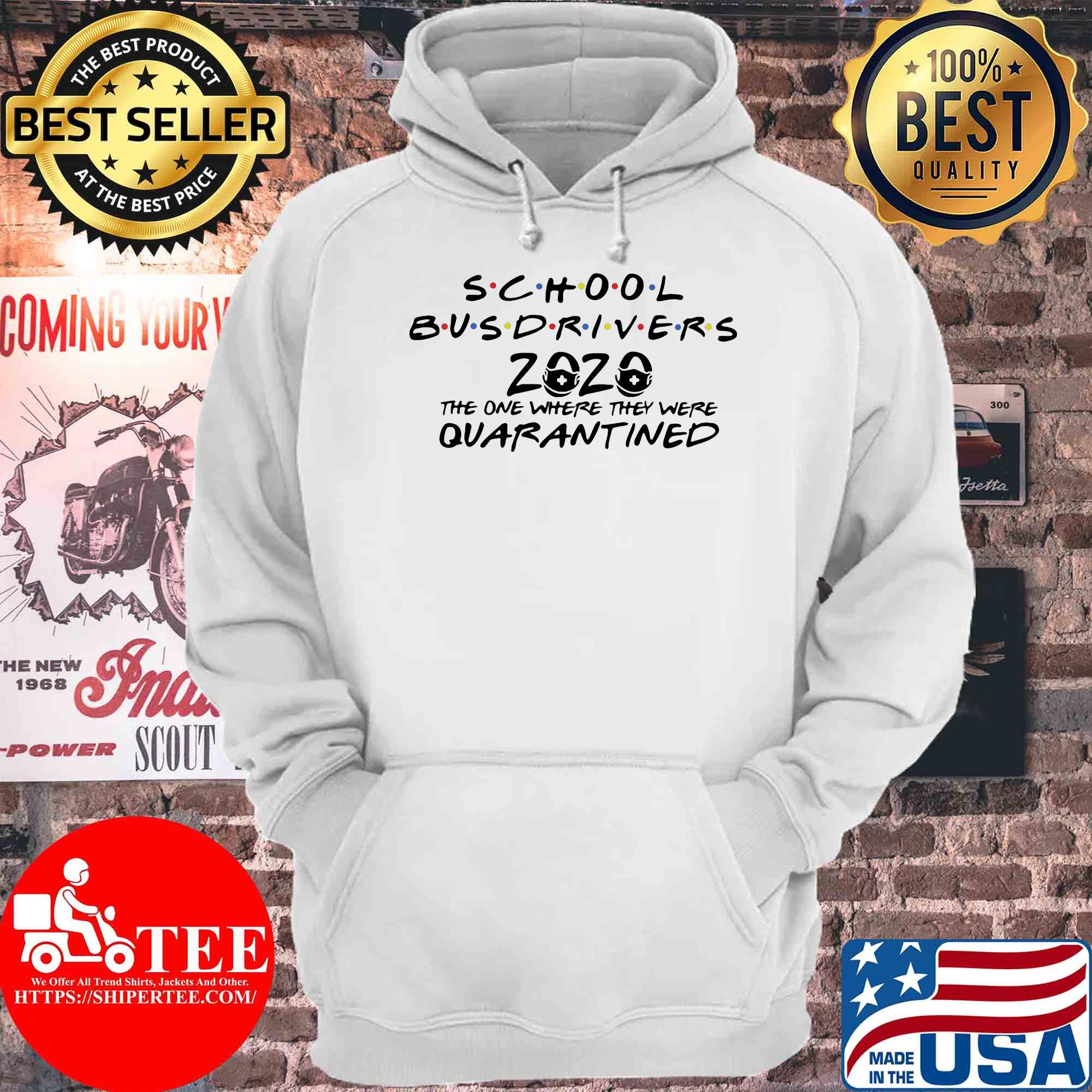 School bus drivers 2020 the one where they were quarantined s Hoodie