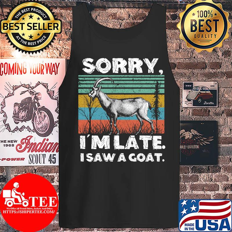 Sorry I'm late I saw a goat vintage s Tank top