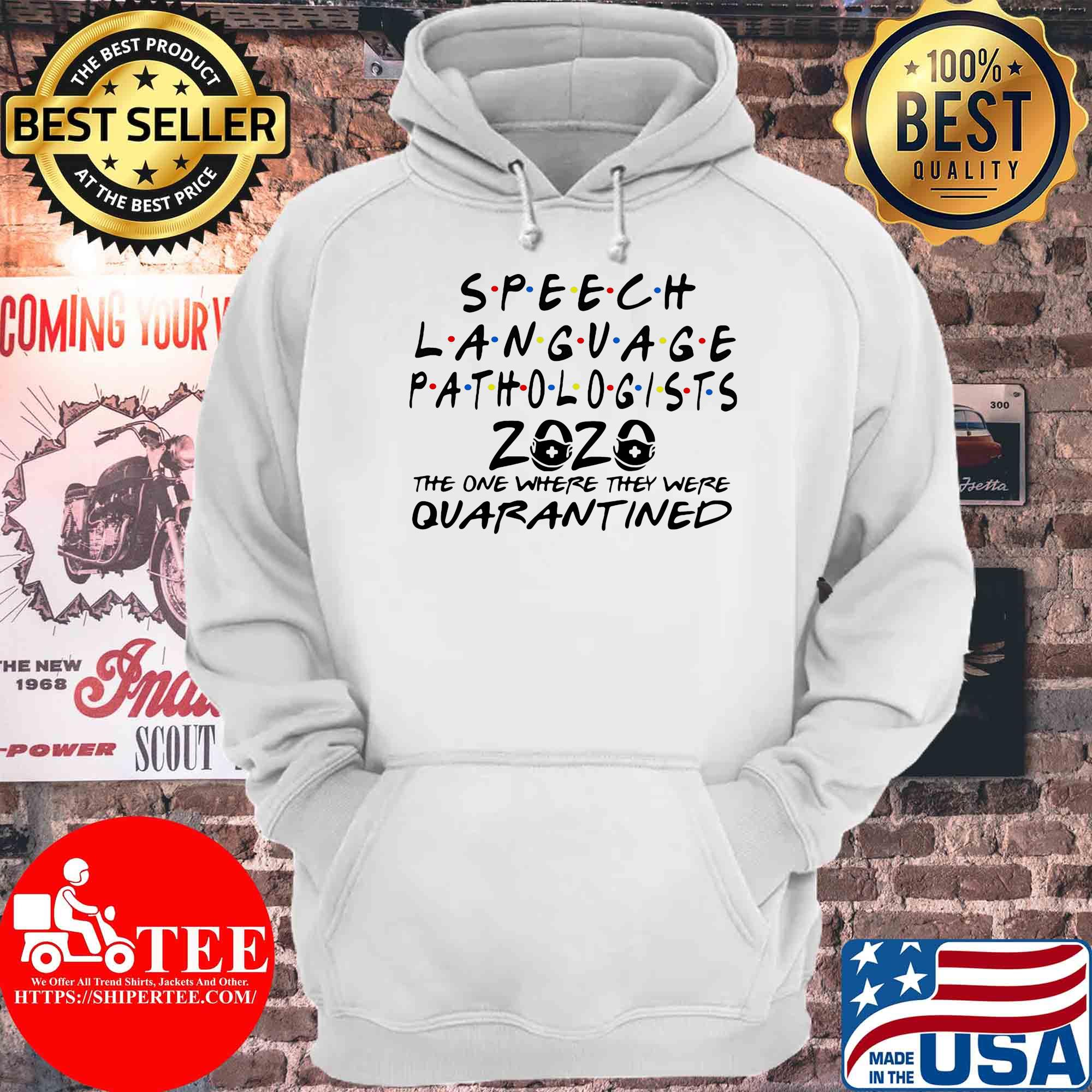 Speech language pathologists 2020 the one where they were quarantined s Hoodie