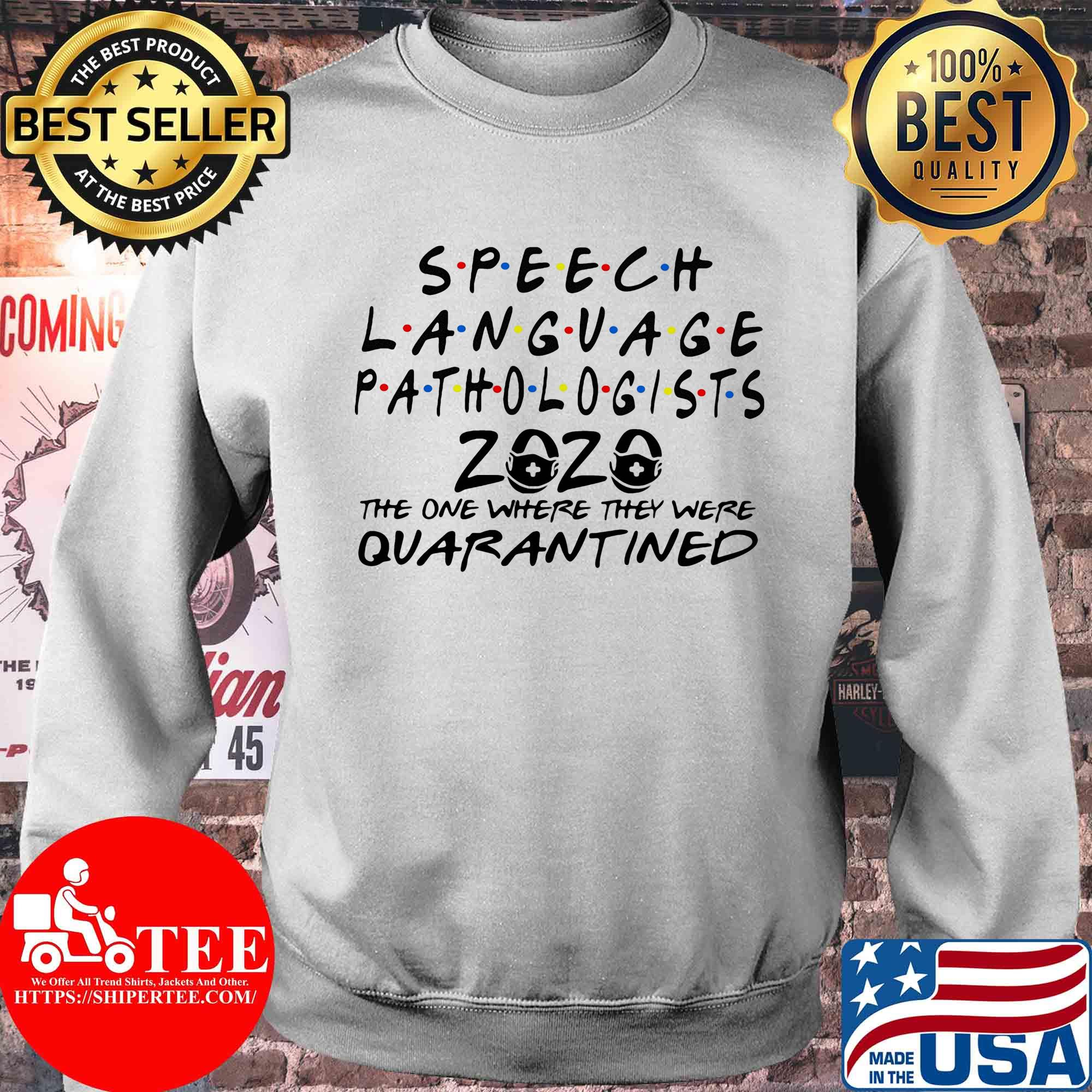 Speech language pathologists 2020 the one where they were quarantined shirt