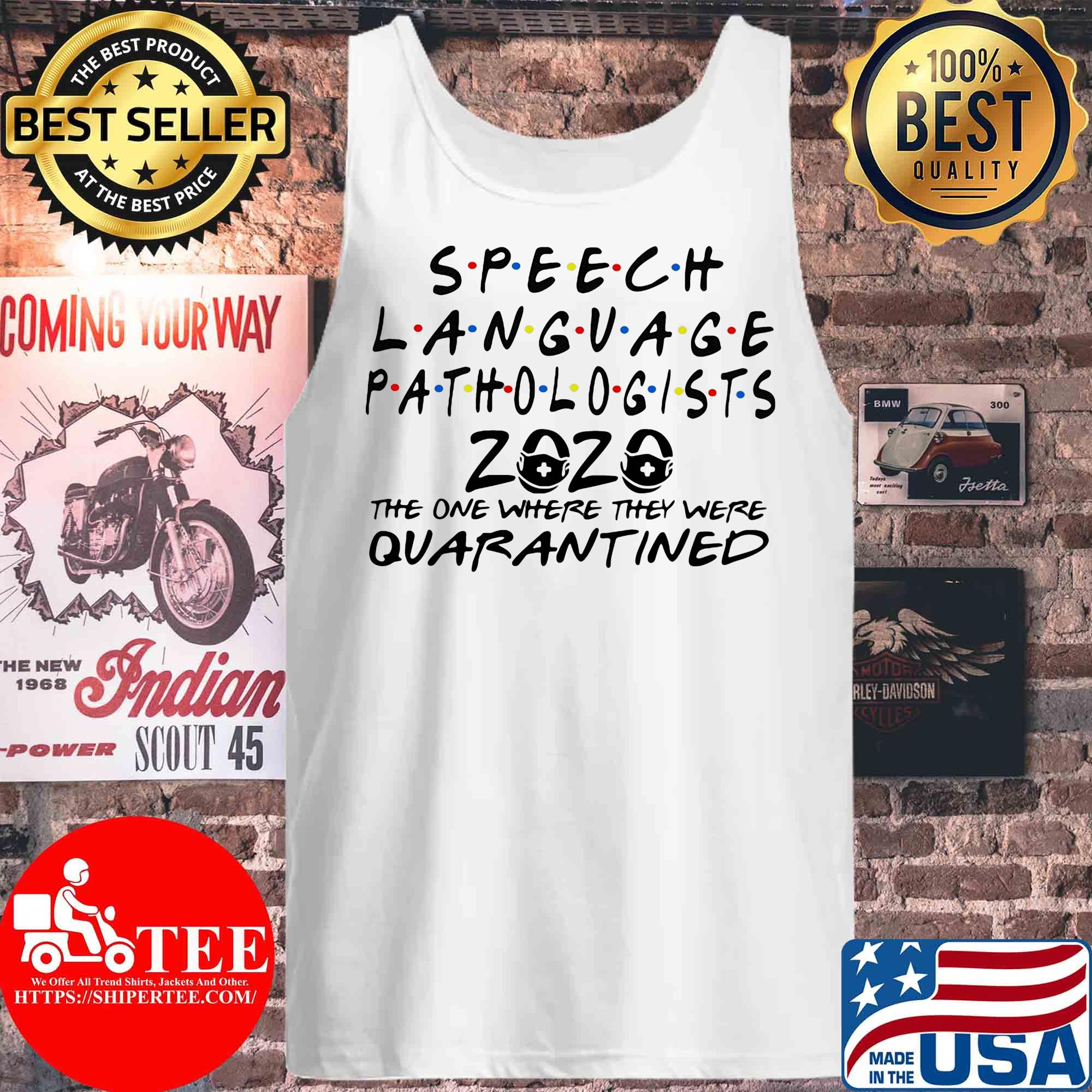 Speech language pathologists 2020 the one where they were quarantined s Tank top