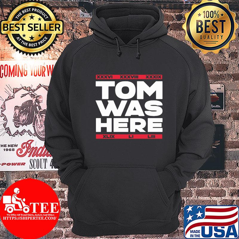 Tom was here new england football 2020 s Hoodie