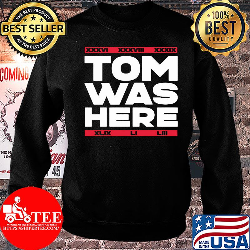 Tom was here new england football 2020 shirt