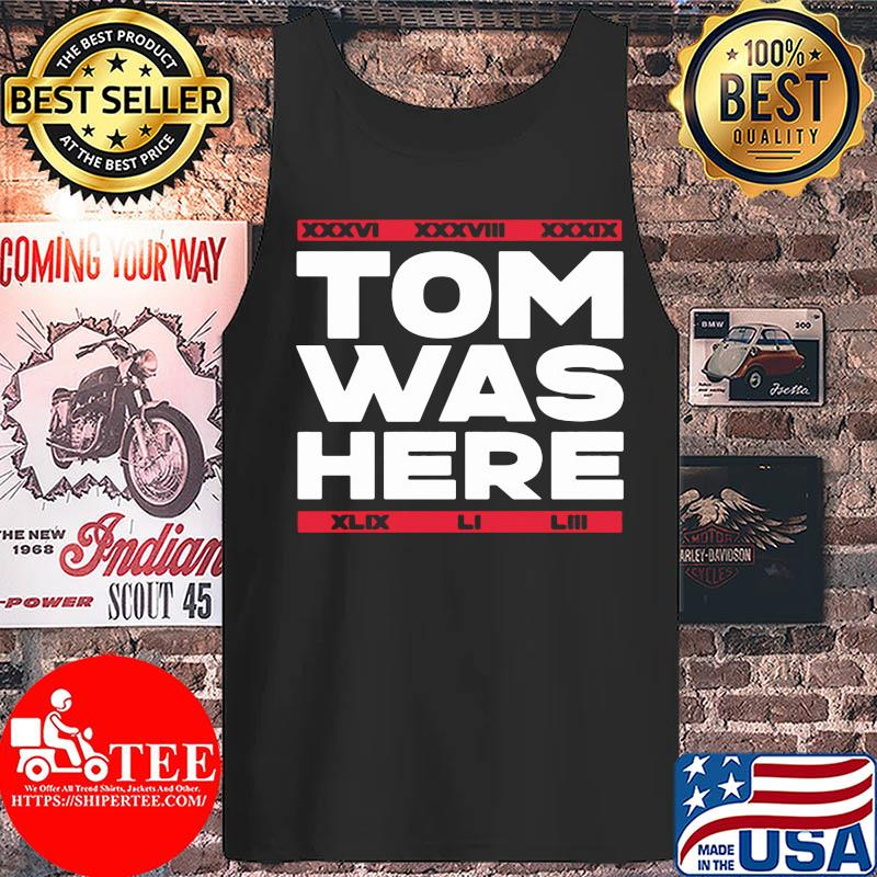 Tom was here new england football 2020 s Tank top