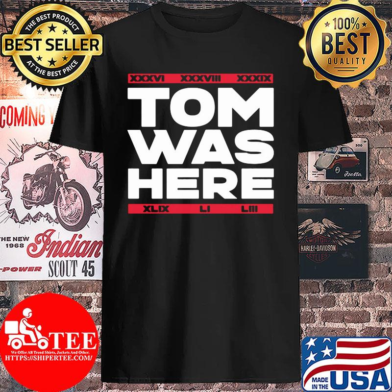 Tom was here new england football 2020 s Unisex