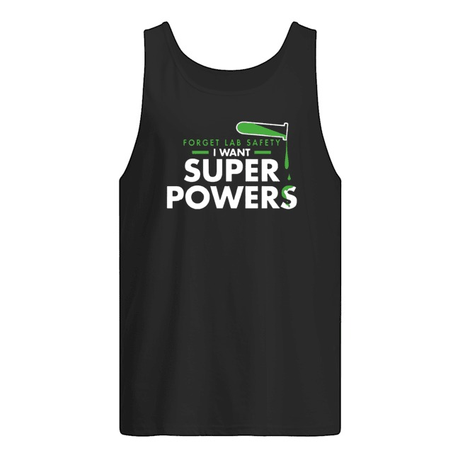 forget-lab-safety-want-superpowers-shirt