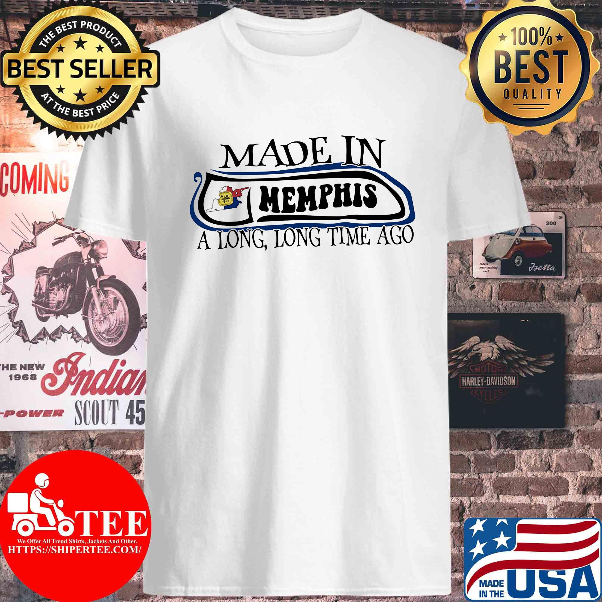Made in Memphis a long long time ago s Unisex