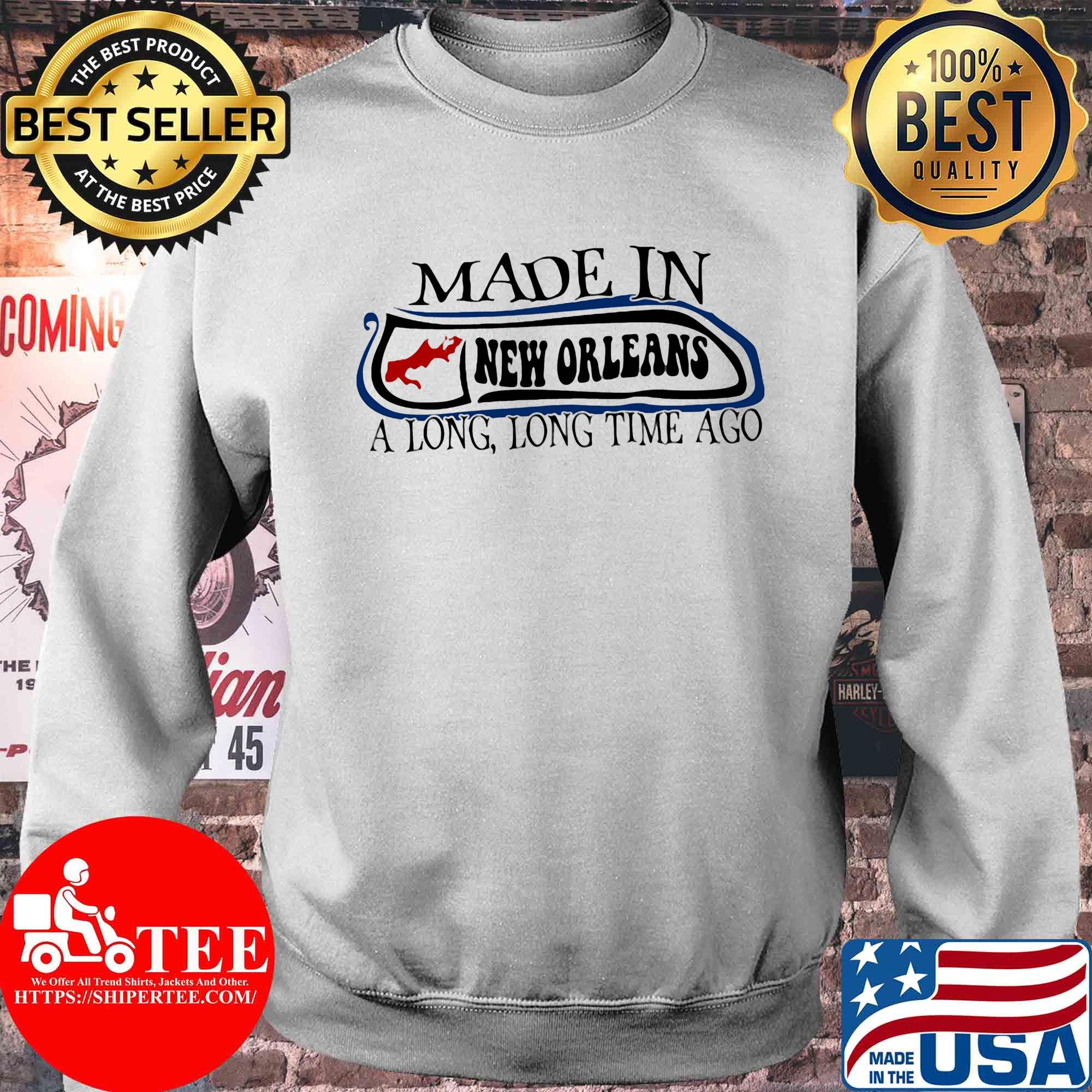 Made in New Orleans a long long time ago shirt