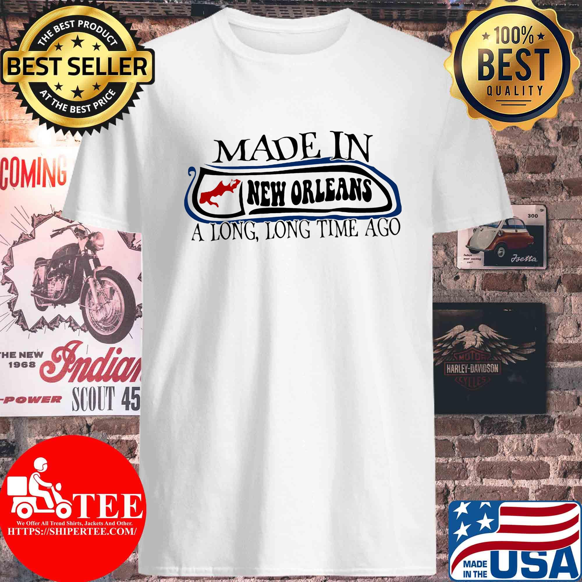 Made in New Orleans a long long time ago s Unisex