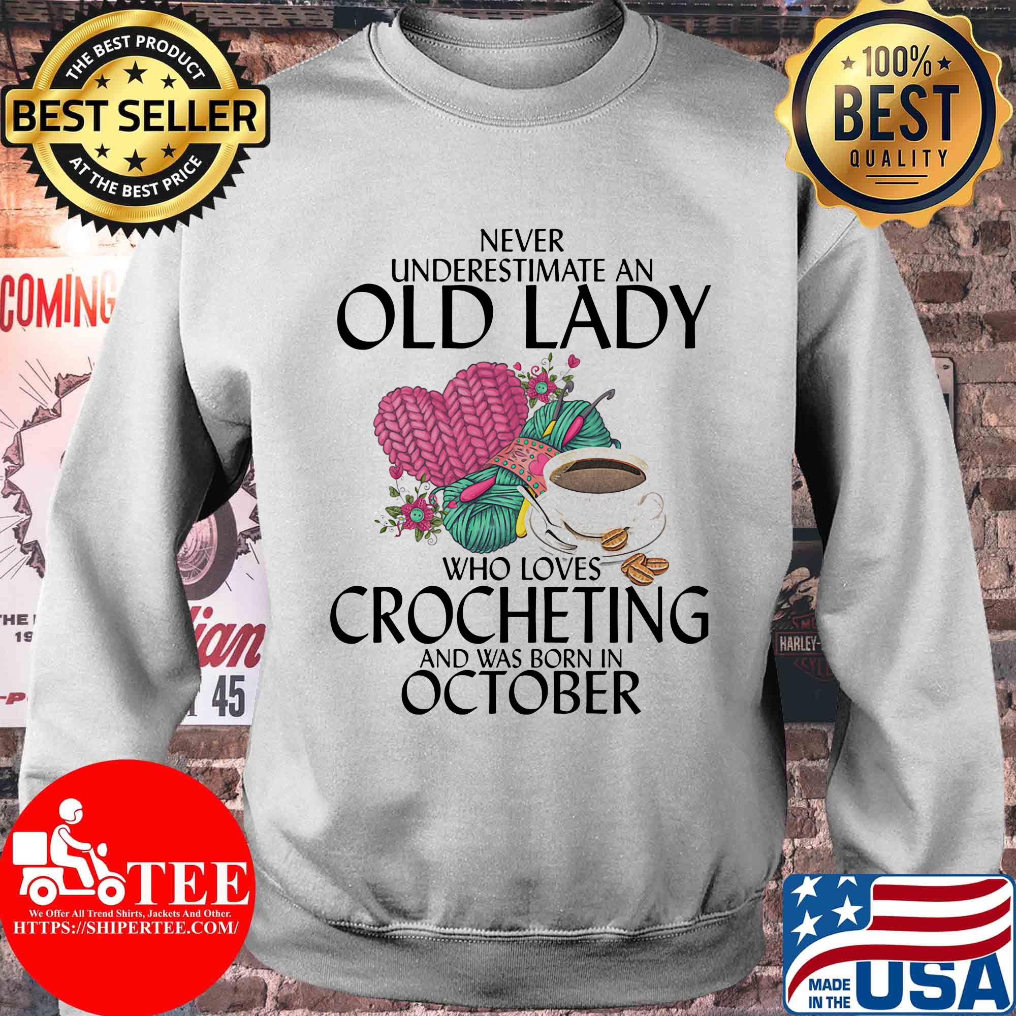 Never underestimate an old lady who knows Crocheting and was born in October shirt