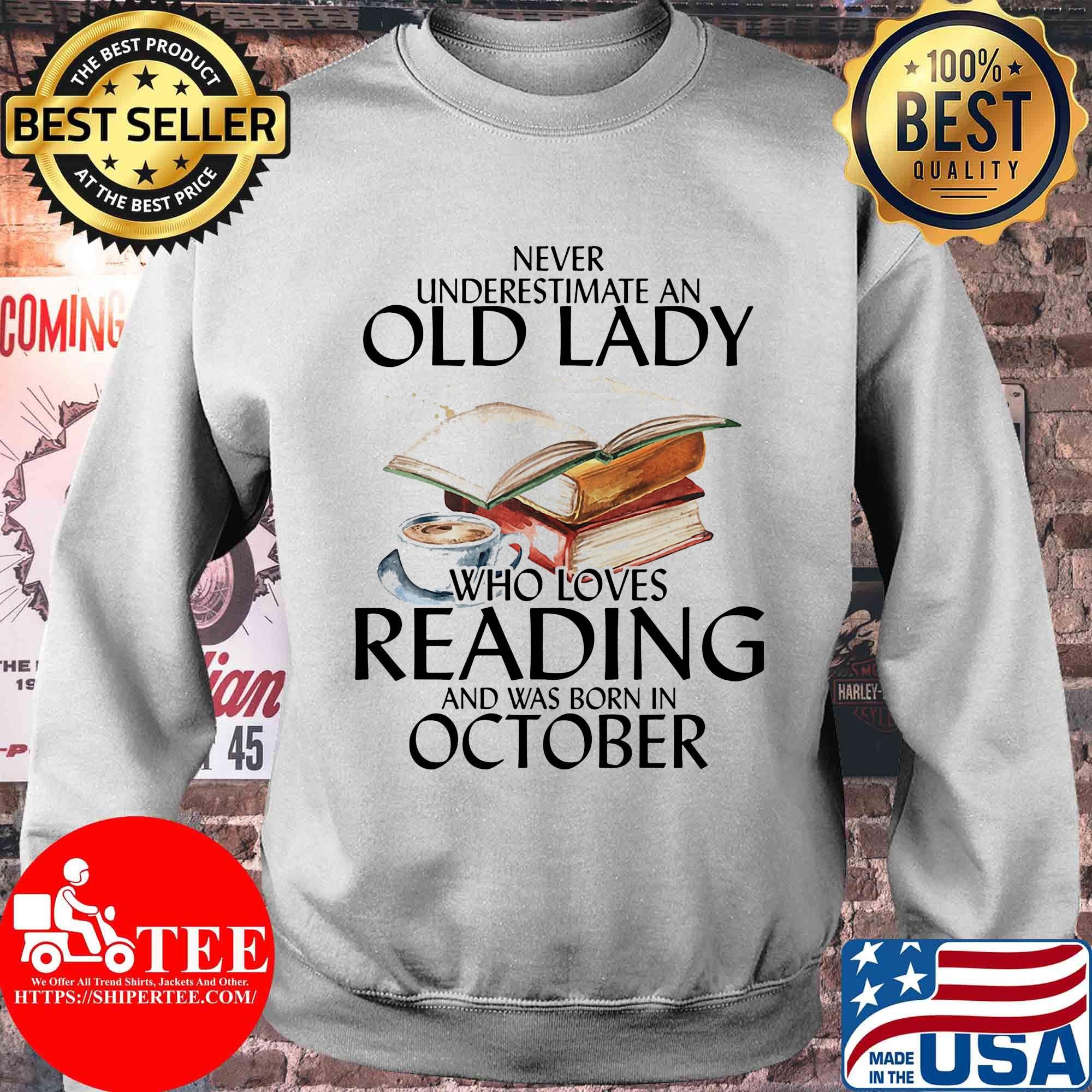 Never underestimate an old lady who loves reading and was born in October shirt