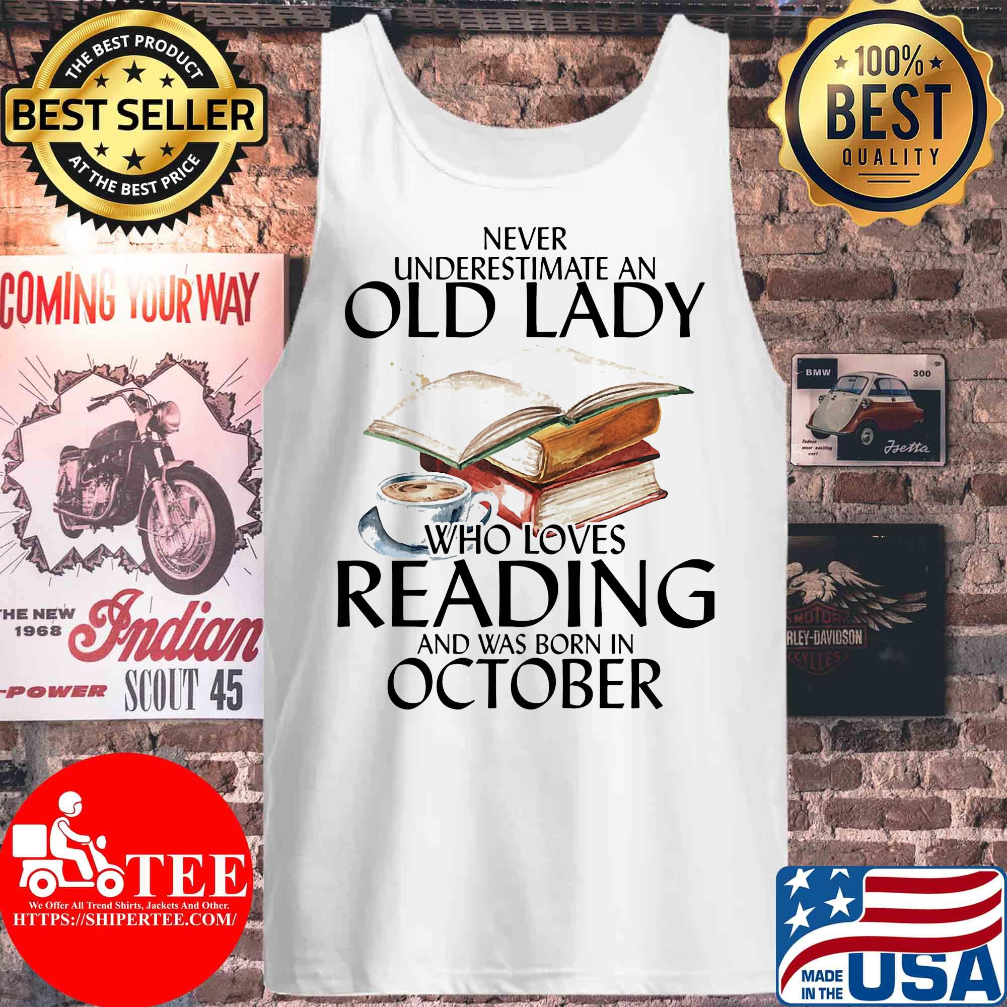 Never underestimate an old lady who loves reading and was born in October s Tank top