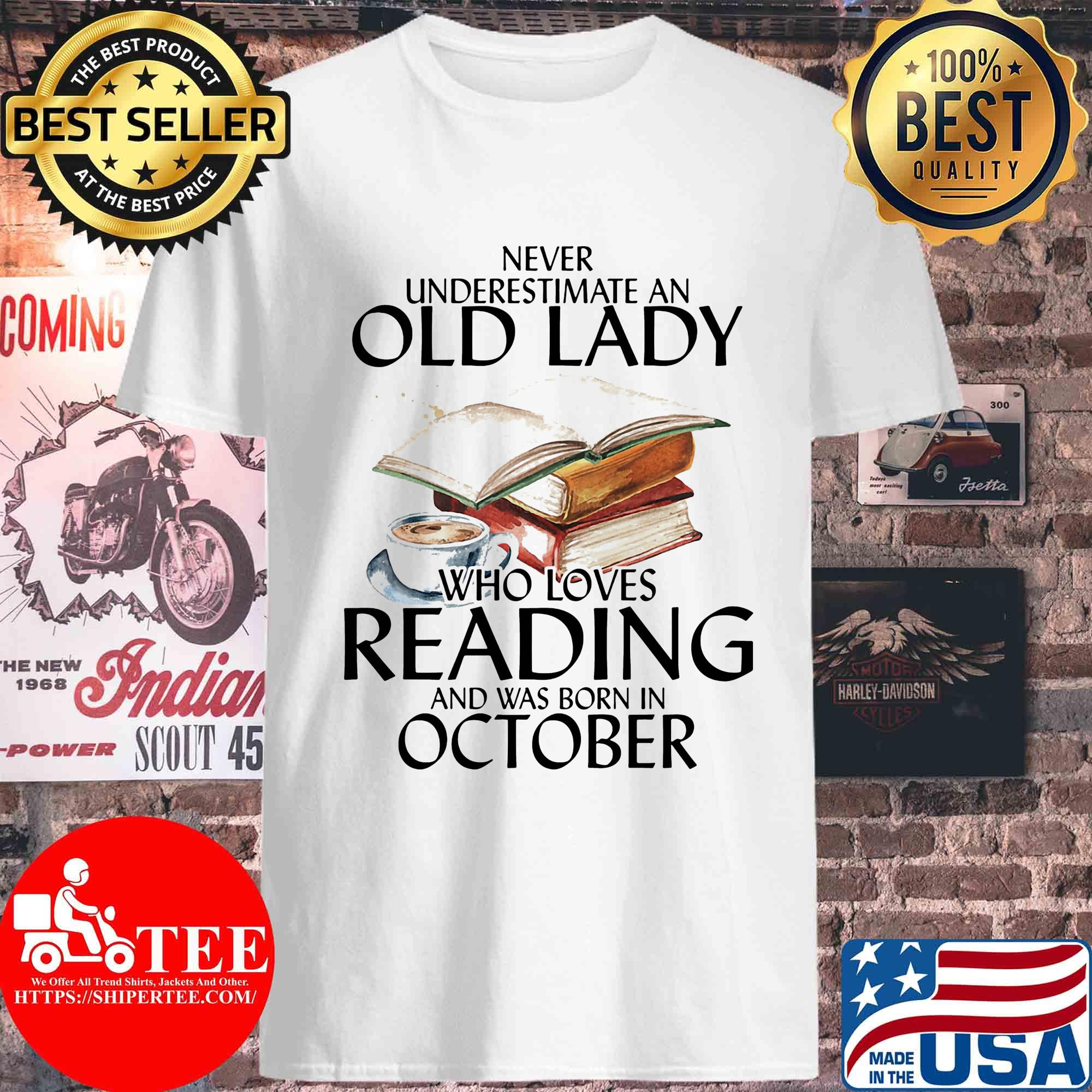 Never underestimate an old lady who loves reading and was born in October s Unisex