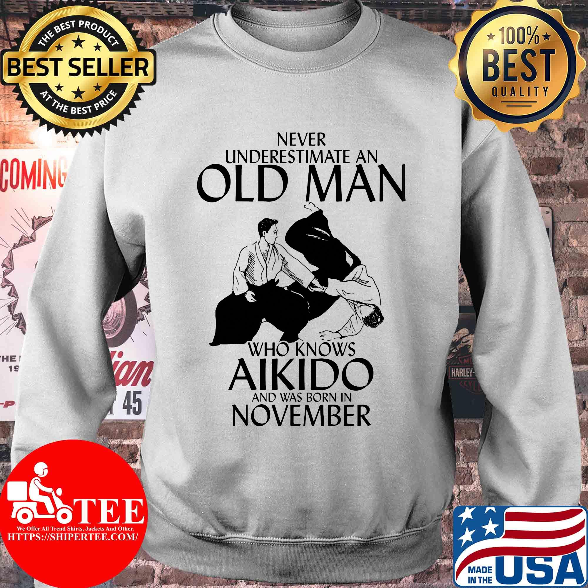 Never underestimate an old man who knows Aikido and was born in November shirt