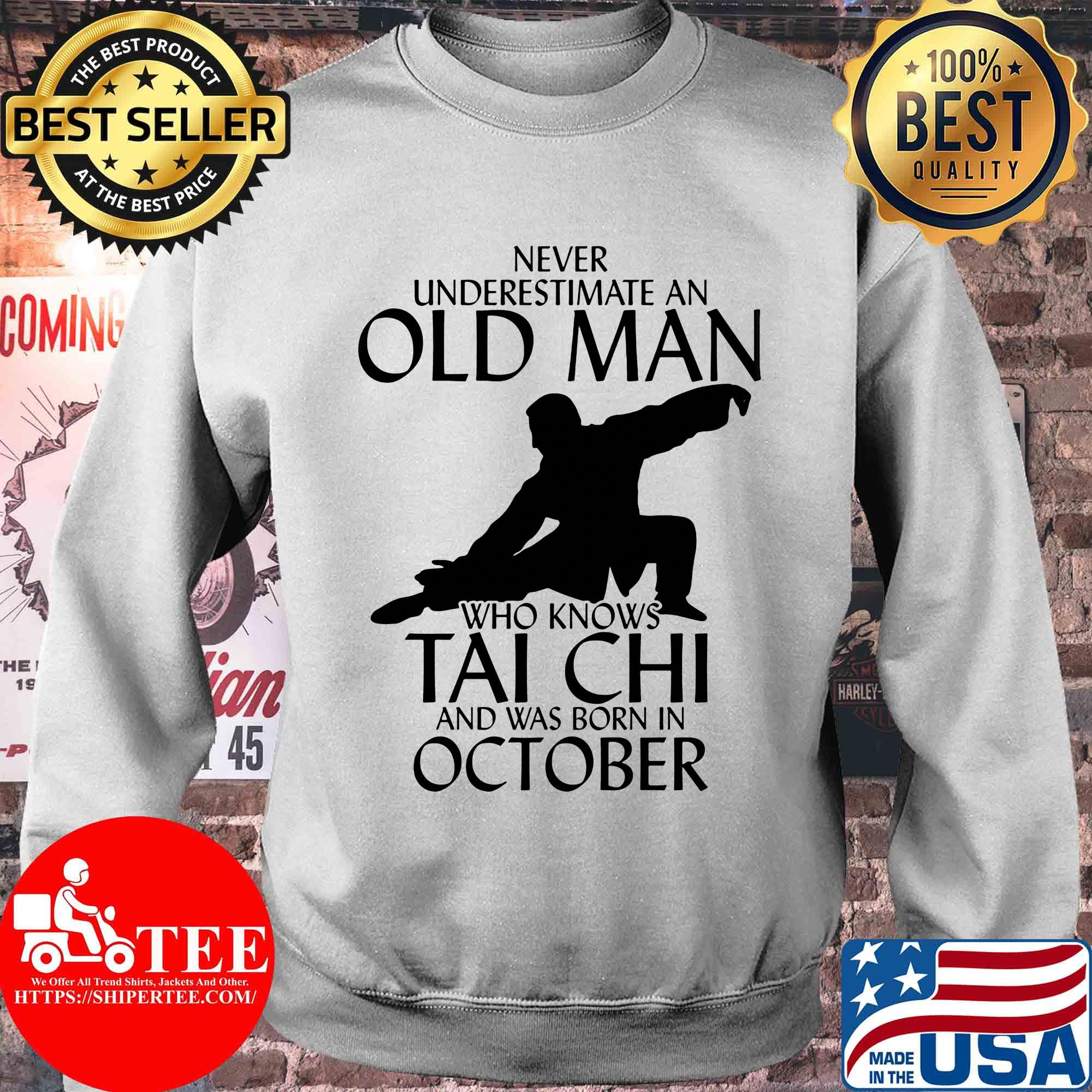 Never underestimate an old man who knows Tai Chi and was born in October shirt