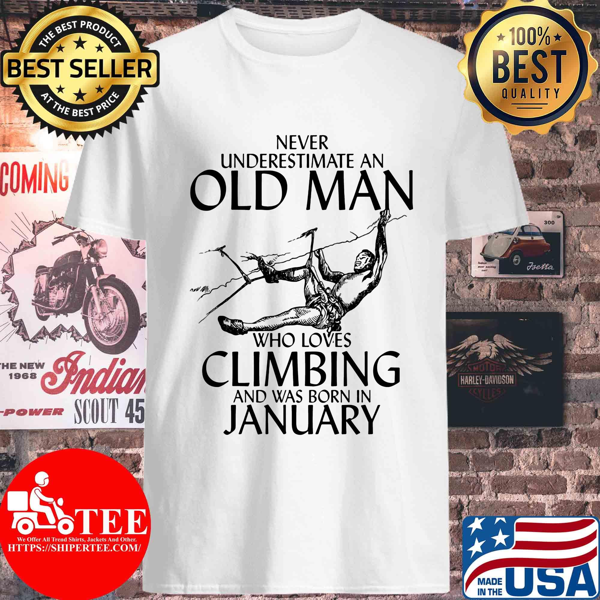 Never underestimate an old man who loves Climbing and was born in January s Unisex