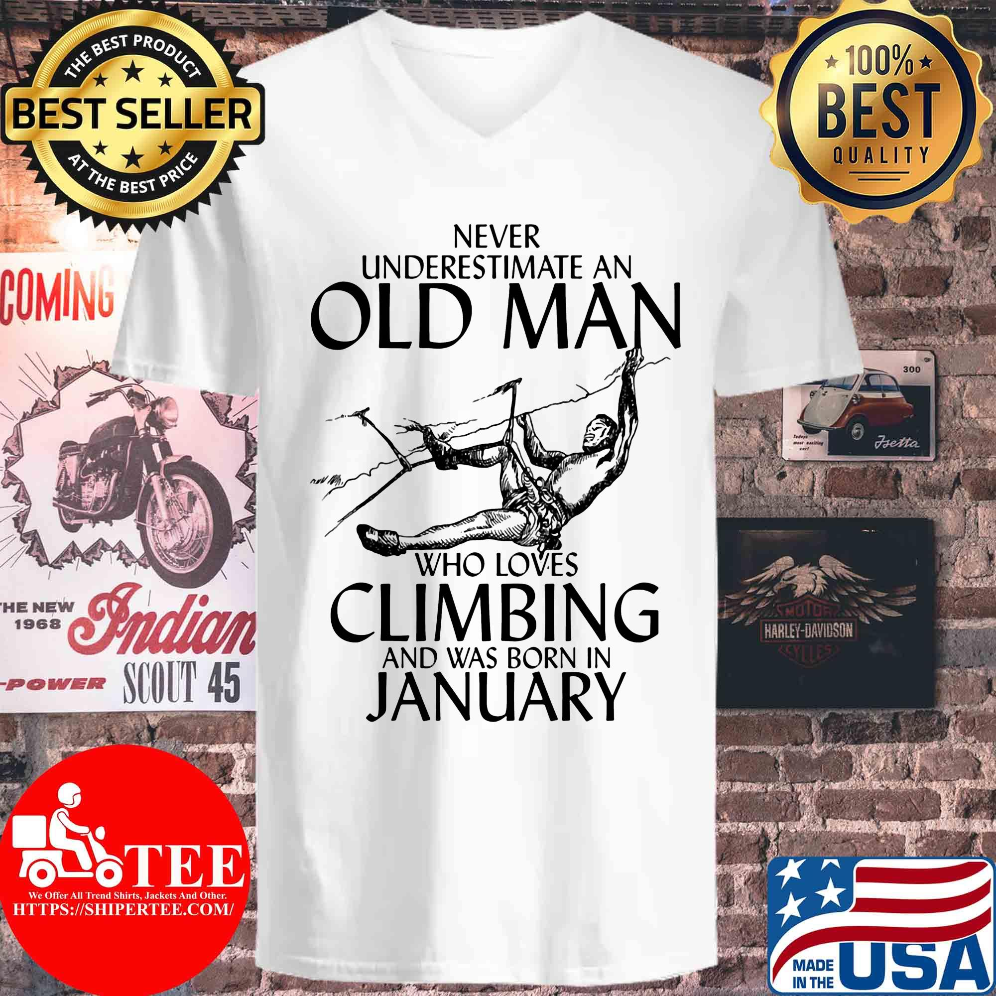 Never underestimate an old man who loves Climbing and was born in January s V-neck