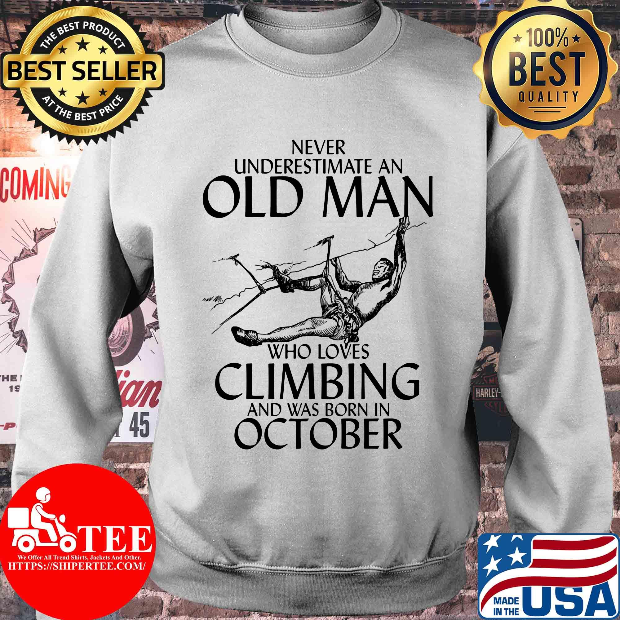 Never underestimate an old man who loves Climbing and was born in October shirt