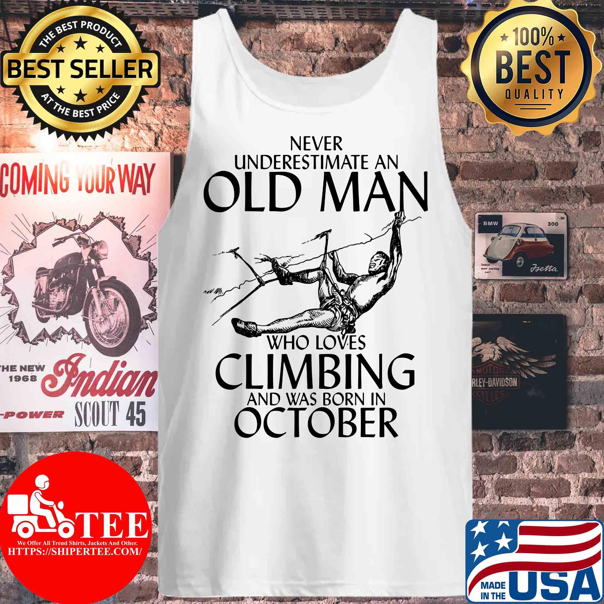Never underestimate an old man who loves Climbing and was born in October s Tank top