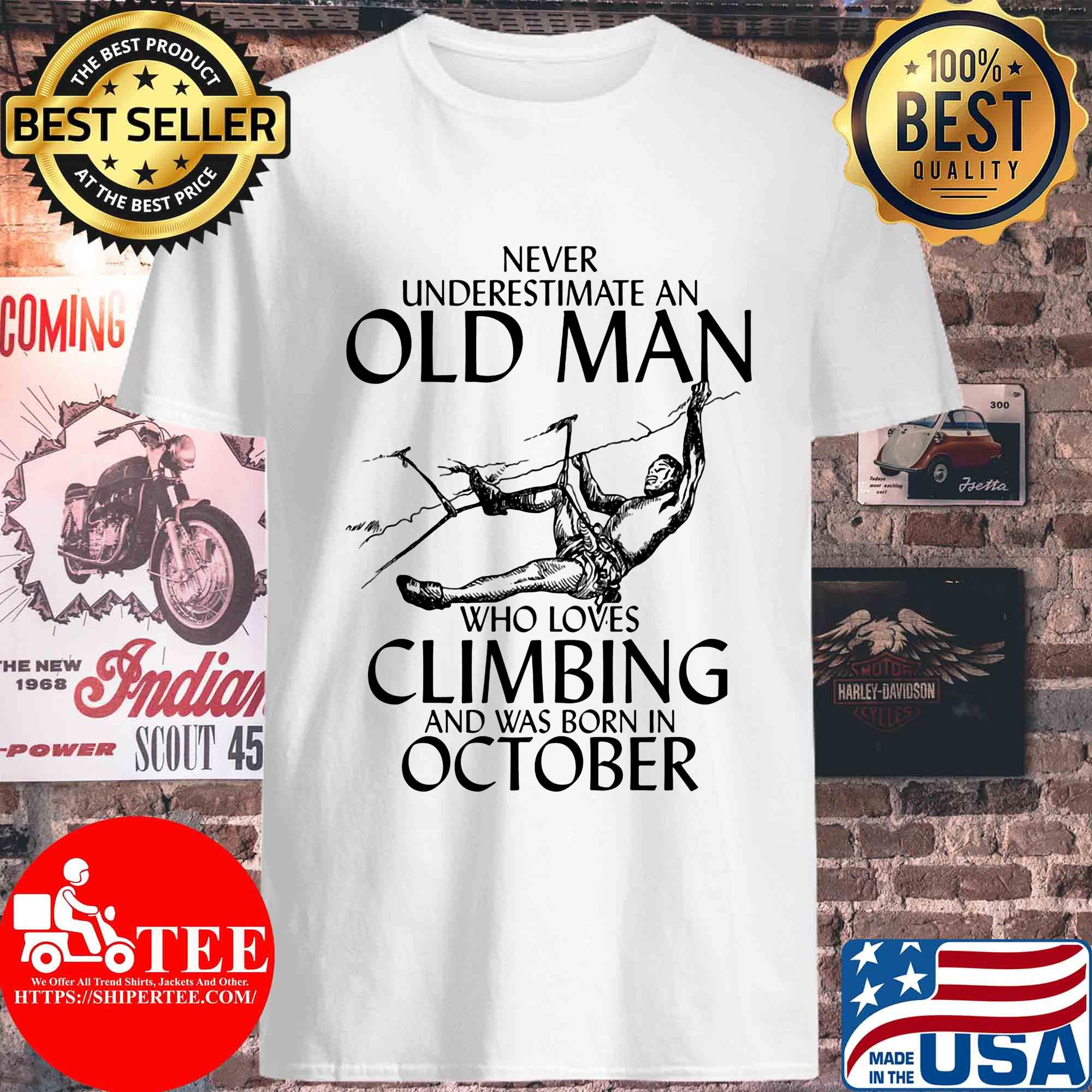 Never underestimate an old man who loves Climbing and was born in October s Unisex