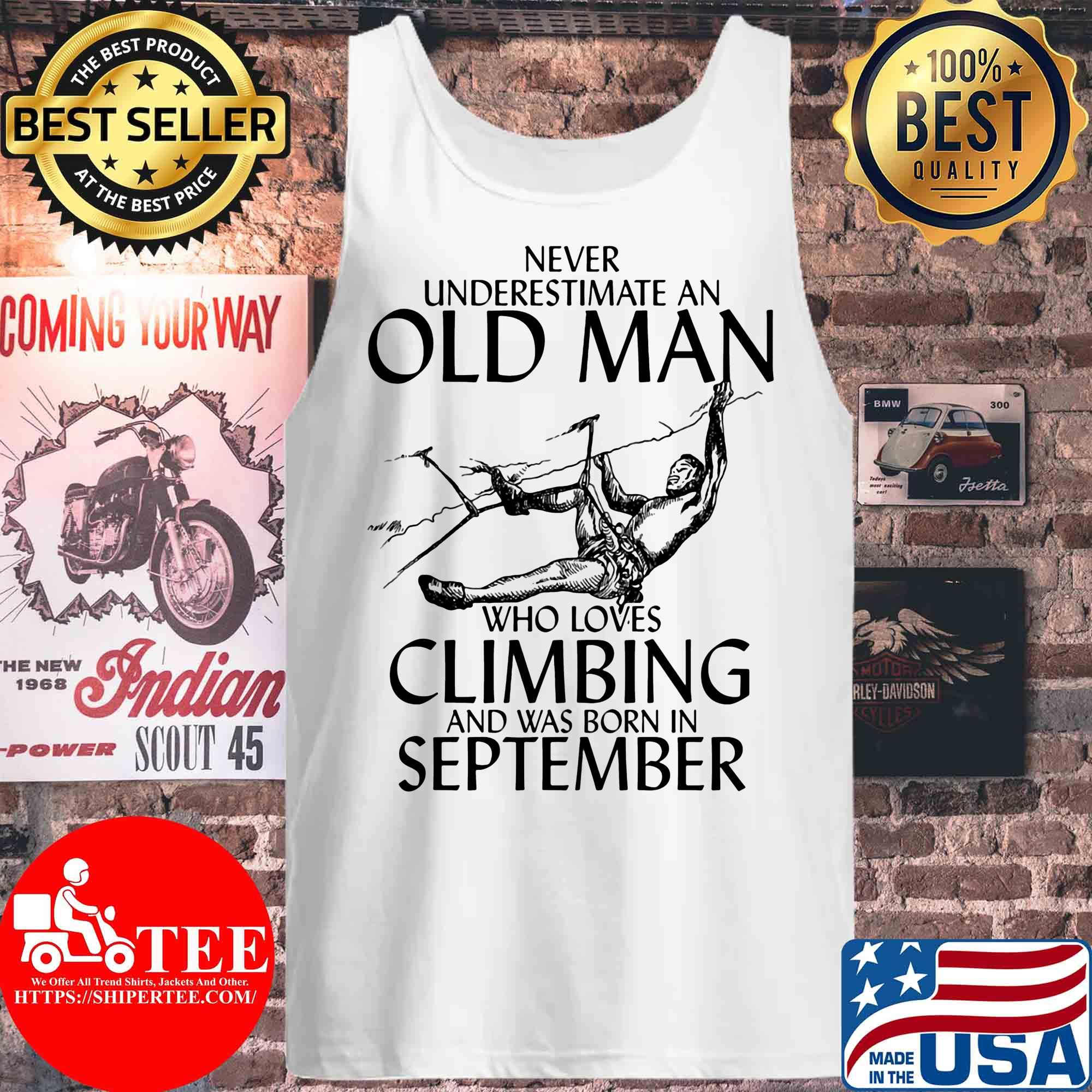 Never underestimate an old man who loves Climbing and was born in September s Tank top