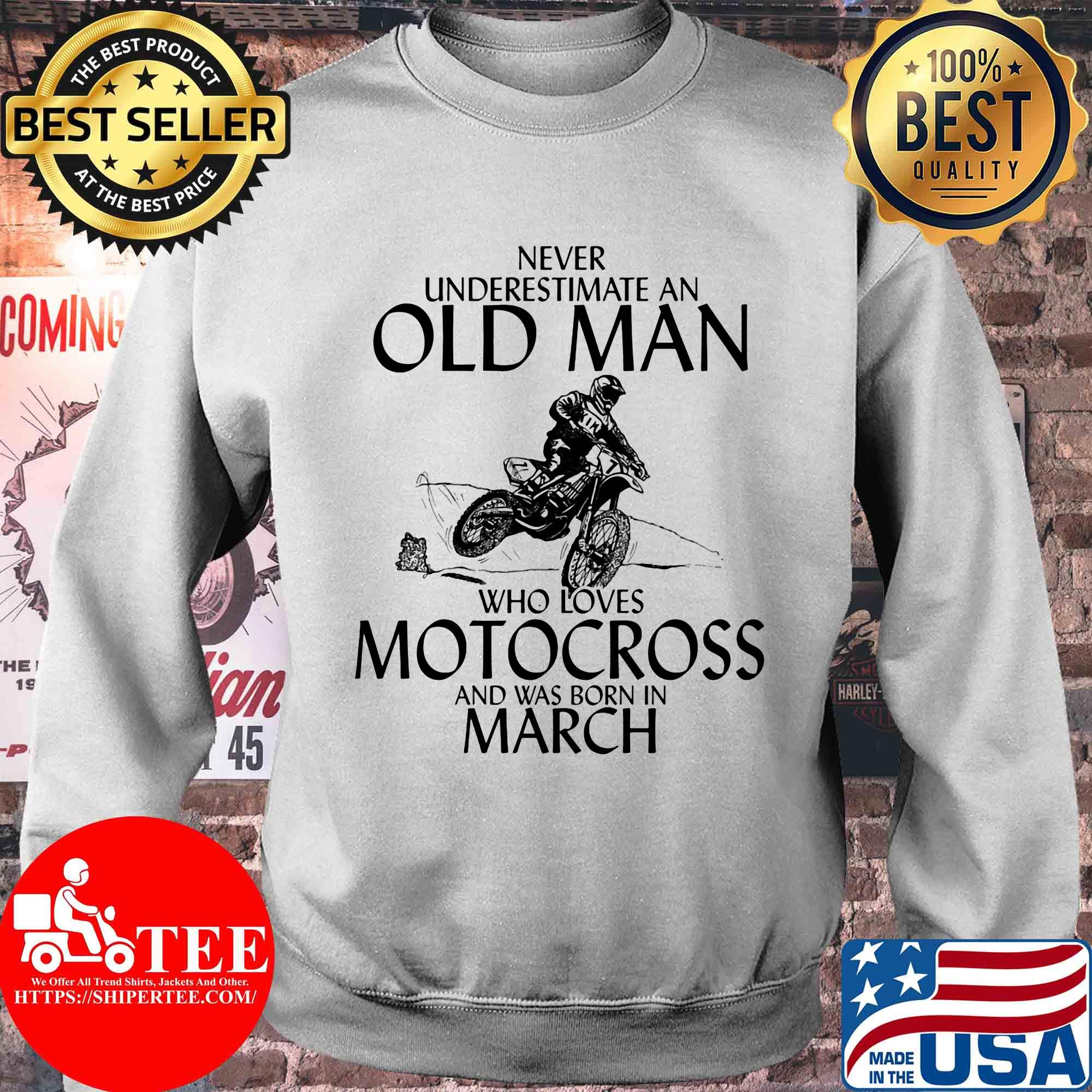 Never underestimate an old man who loves Motocross and was born in March shirt