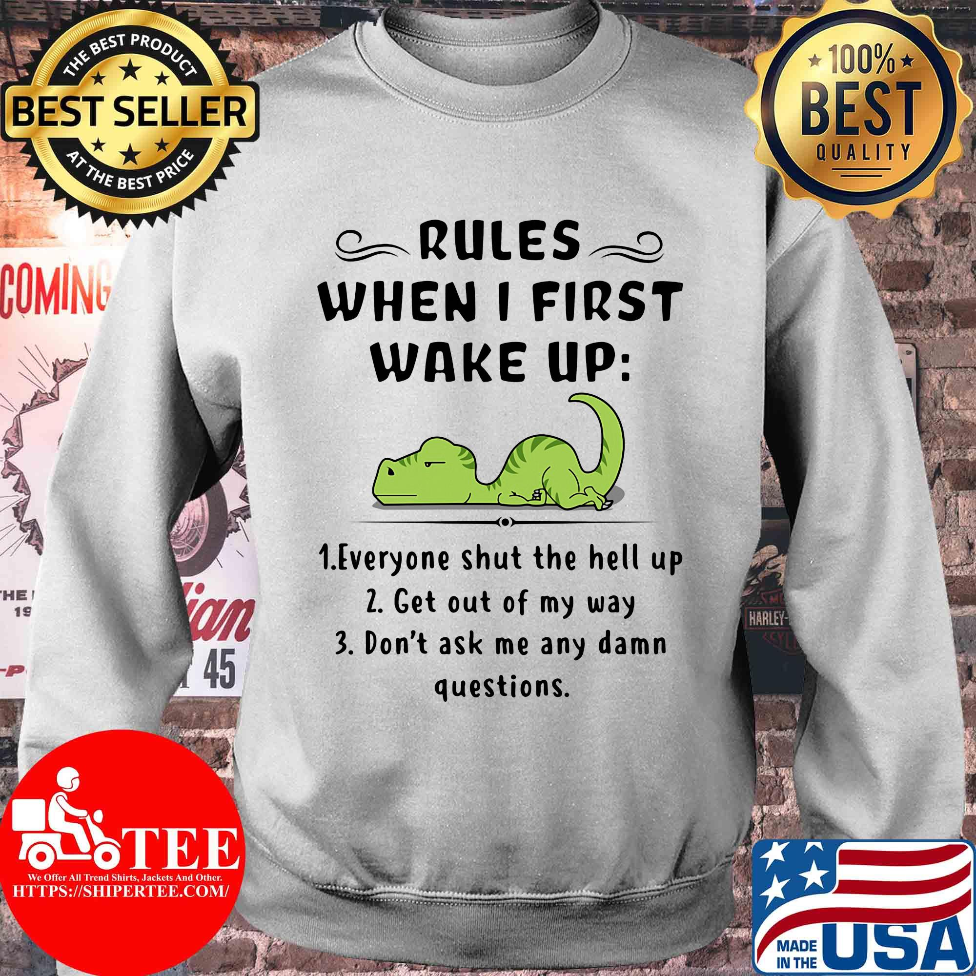 Rules when I first wake up everyone shut the hell up get out of my way T-rex shirt